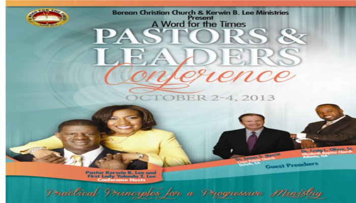 A Word for the Times Pastors and Leaders Conference - Berean Christian Church and Pastor Kerwin B. Lee Ministries | October 2 - 4, 2013 | Stone Mountain, GA