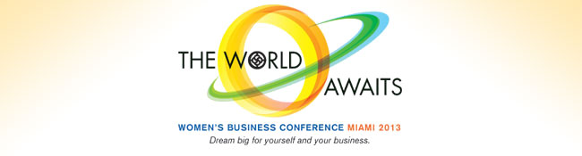 National Association of Women Business Owners (NAWBO) Women's Business Conference Miami 2013 | October 2 - 5, 2013 | Intercontinental Hotel • Miami, Florida